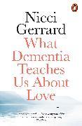 Cover-Bild zu Gerrard, Nicci: What Dementia Teaches Us About Love