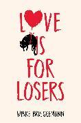 Cover-Bild zu Brueggemann, Wibke: Love is for Losers