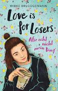 Cover-Bild zu Brueggemann, Wibke: Love is for Losers ... also echt nicht mein Ding