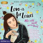 Cover-Bild zu Brueggemann, Wibke: Love is for Losers... also echt nicht mein Ding
