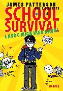 Cover-Bild zu School Survival - Lasst mich hier raus! von Patterson, James