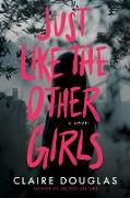 Cover-Bild zu Douglas, Claire: Just Like The Other Girls (eBook)