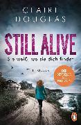 Cover-Bild zu Douglas, Claire: STILL ALIVE - Sie weiß, wo sie dich findet (eBook)