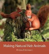 Cover-Bild zu Reinhard, Rotraud: MAKING NATURAL FELT ANIMALS