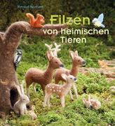 Cover-Bild zu Reinhard, Rotraud: Filzen von heimischen Tieren
