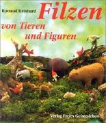 Cover-Bild zu Reinhard, Rotraud: Filzen von Tieren und Figuren