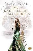 Cover-Bild zu Das kalte Reich des Silbers von Novik, Naomi
