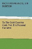 Cover-Bild zu Burton, Sir Richard Francis: To The Gold Coast for Gold, Vol. II A Personal Narrative