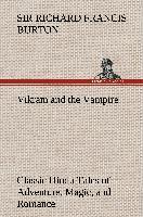 Cover-Bild zu Burton, Sir Richard Francis: Vikram and the Vampire; Classic Hindu Tales of Adventure, Magic, and Romance