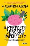 Cover-Bild zu El perfecto cerebro imperfecto / The Perfect Imperfect Brain von Calixto, Eduardo