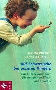Cover-Bild zu Prekop, Jirina: Auf Schatzsuche bei unseren Kindern