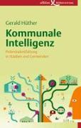 Cover-Bild zu Hüther, Gerald: Kommunale Intelligenz