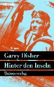 Cover-Bild zu Disher, Garry: Hinter den Inseln (eBook)