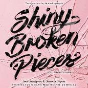 Cover-Bild zu Charaipotra, Sona: Shiny Broken Pieces: A Tiny Pretty Things Novel: A Tiny Pretty Things Novel