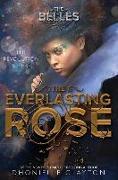 Cover-Bild zu Clayton, Dhonielle: Everlasting Rose (The Belles series, Book 2)