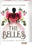 Cover-Bild zu Clayton, Dhonielle: The Belles 1: Schönheit regiert