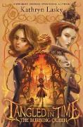 Cover-Bild zu Lasky, Kathryn: Tangled in Time 2: The Burning Queen (eBook)