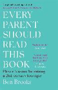 Cover-Bild zu Brooks, Ben: Every Parent Should Read This Book