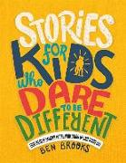 Cover-Bild zu Brooks, Ben: Stories for Kids Who Dare to Be Different: True Tales of Amazing People Who Stood Up and Stood Out