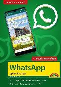Cover-Bild zu Immler, Christian: WhatsApp - optimal nutzen - 4. Auflage - neueste Version 2021 mit allen Funktionen erklärt (eBook)