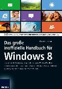 Cover-Bild zu Immler, Christian: Das große inoffizielle Handbuch für Windows 8 (eBook)