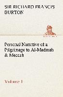 Cover-Bild zu Burton, Sir Richard Francis: Personal Narrative of a Pilgrimage to Al-Madinah & Meccah - Volume 1