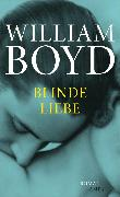 Cover-Bild zu Blinde Liebe (eBook) von Boyd, William