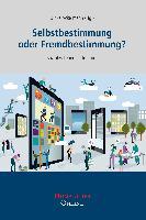 Cover-Bild zu Ackermann, Ulrike (Hrsg.): Selbstbestimmung oder Fremdbestimmung?