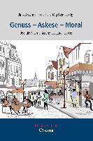 Cover-Bild zu Ackermann, Ulrike (Hrsg.): Genuss - Askese - Moral