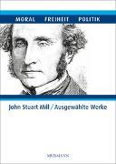 Cover-Bild zu Ackermann, Ulrike (Chefred.): John Stuart Mill - Ausgewählte Werke in 5 Bänden