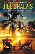 Cover-Bild zu Shalvis, Jill: Mistletoe in Paradise (eBook)