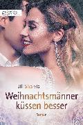 Cover-Bild zu Shalvis, Jill: Weihnachtsmänner küssen besser (eBook)