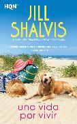 Cover-Bild zu Shalvis, Jill: Una vida por vivir (eBook)