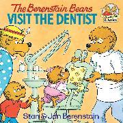 Cover-Bild zu Berenstain, Stan: The Berenstain Bears Visit the Dentist (eBook)