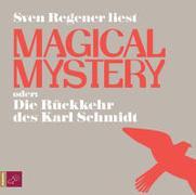Cover-Bild zu Regener, Sven: Magical Mystery oder Die Rückkehr des Karl Schmidt