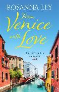 Cover-Bild zu From Venice with Love von Ley, Rosanna