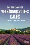 Cover-Bild zu Verhängnisvolles Calès von Rademacher, Cay