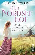 Cover-Bild zu Der Nordseehof - Als wir der Freiheit nahe waren von Kölpin, Regine