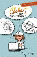 Cover-Bild zu Arold, Marliese: Oskar, der Superblogger (eBook)
