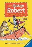 Cover-Bild zu THiLO: Der Rostige Robert und elf hinderliche Hindernisse (eBook)
