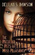 Cover-Bild zu Dawson, Delilah S.: The Peculiar Pets of Miss Pleasance (eBook)