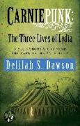Cover-Bild zu Dawson, Delilah S.: Carniepunk: The Three Lives of Lydia (eBook)