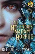 Cover-Bild zu Dawson, Delilah S.: The Mysterious Madam Morpho (eBook)