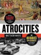 Cover-Bild zu Atrocities: The 100 Deadliest Episodes in Human History von White, Matthew