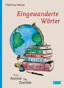 Cover-Bild zu Eingewanderte Wörter von Heine, Matthias