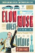 Cover-Bild zu Vance, Ashlee: Elon Musk and the Quest for a Fantastic Future Young Readers' Edition