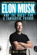 Cover-Bild zu Vance, Ashlee: Elon Musk and the Quest for a Fantastic Future Young Readers' Edition (eBook)