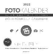 Cover-Bild zu ALPHA EDITION (Hrsg.): Foto-Bastelkalender weiß 2022 - Do it yourself calendar 32x33 cm - datiert - Kreativkalender - Foto-Kalender - Alpha Edition