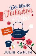 Cover-Bild zu Caplin, Julie: Der kleine Teeladen in Tokio