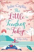 Cover-Bild zu Caplin, Julie: Little Teashop in Tokyo (Romantic Escapes, Book 6) (eBook)